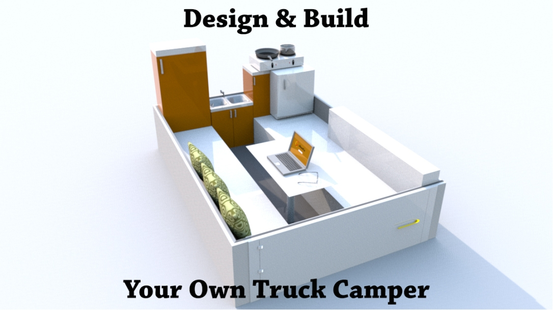 Plan, design, & build your own small truck camper